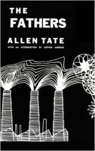 "Allen Tate's one novel--""The Fathers."" (Image courtesy of Amazon)."